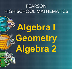 Savvas Algebra 1, Geometry, Algebra 2